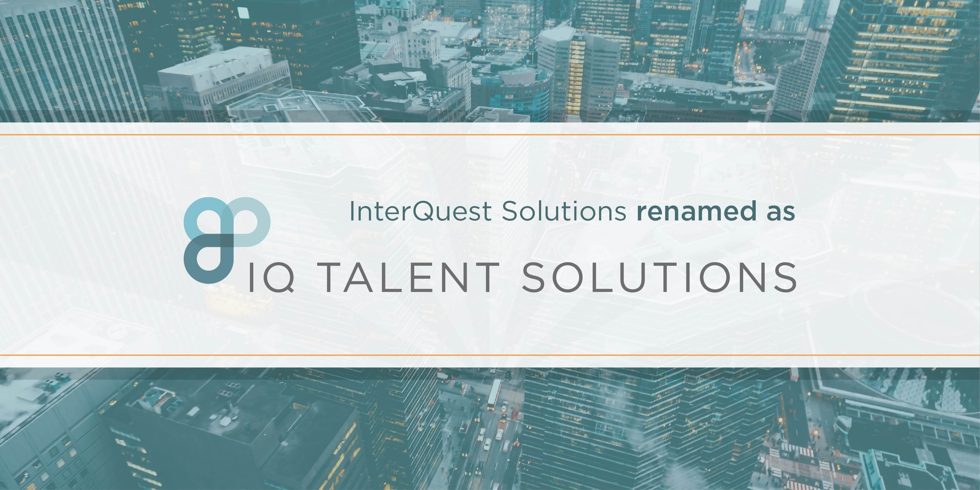 Article banner InterQuest Solutions renamed as IQ Talent Solutions