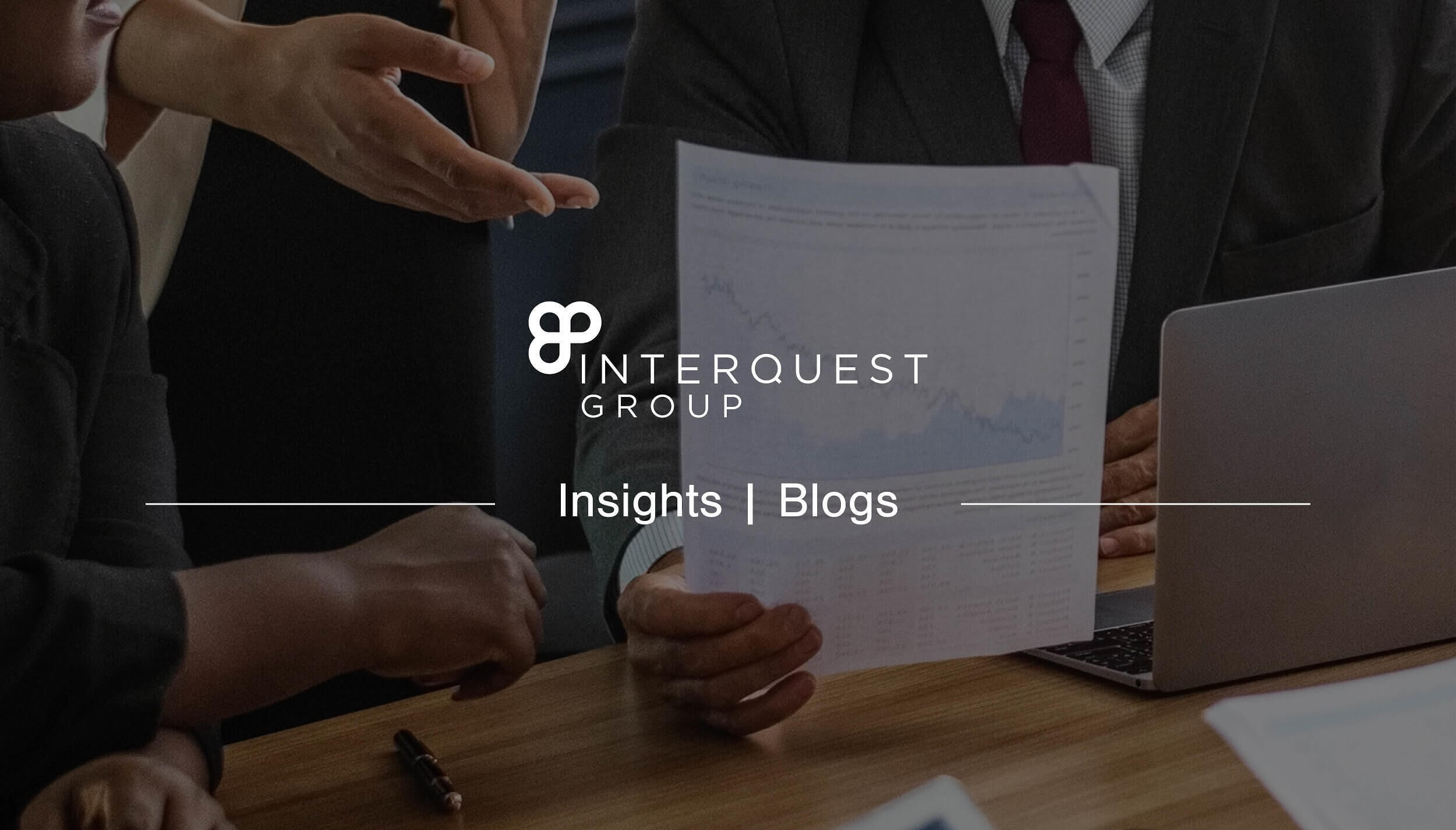 InterQuest Group insights blogs banner background image of people looking at results on a piece of paper